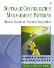 Software Configuration Management Patterns: Effective Teamwork, Practical Integration